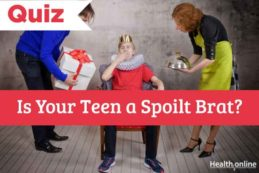 Is Your Teen a Spoilt Brat?