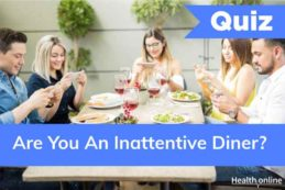 Are You An Inattentive Diner?
